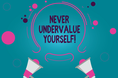 Conceptual hand writing showing Never Undervalue Yourself. Business photo text Certainly not underestimate your real worth Two Megaphone and Circular Outline with Small on Color Background