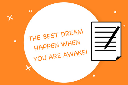 Handwriting text writing The Best Dream Happen When You Are Awake. Concept meaning Stop dreaming start acting Sheet of Pad Paper with Lines and Margin Ballpoint Pen on top Flip corner