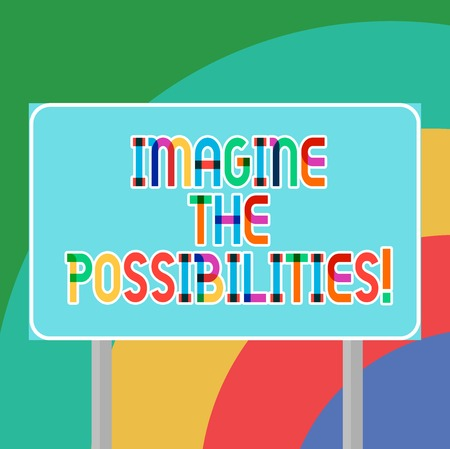 Conceptual hand writing showing Imagine The Possibilities. Business photo showcasing sense that something is able to happen soon Blank Outdoor Color Signpost photo with Two leg and Outline