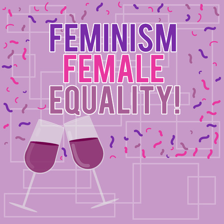 Text sign showing Feminism Female Equality. Conceptual photo advocacy of women s is rights on equality of sexes Filled Wine Glass Toasting for Celebration with Scattered Confetti photo