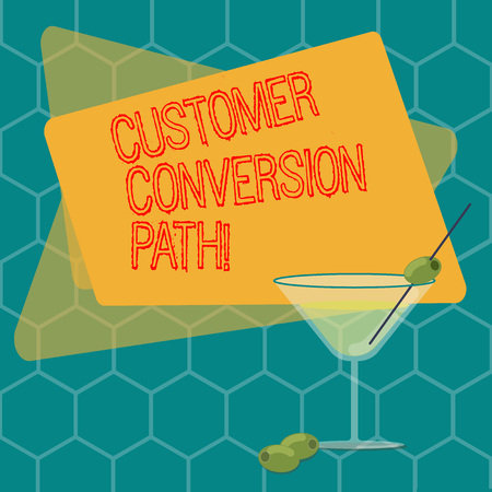 Word writing text Customer Conversion Path. Business concept for steps that user went through over the website Filled Cocktail Wine Glass with Olive on the Rim Blank Color Text Space