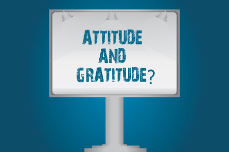 Handwriting text Attitude And Gratitudequestion. Concept meaning express thankfulness and appreciation Blank Lamp Lighted Color Signage Outdoor Ads photo Mounted on One Leg Reklamní fotografie