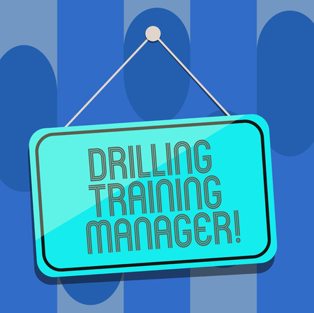 Handwriting text Drilling Training Manager. Concept meaning Give the staff the understanding drilling process Blank Hanging Color Door Window Signage with Reflection String and Tack