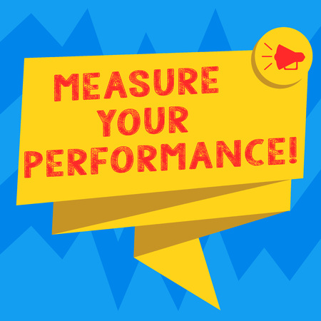 Text sign showing Measure Your Perforanalysisce. Conceptual photo regular measurement of outcomes and results Folded 3D Ribbon Sash Megaphone Speech Bubble photo for Celebration