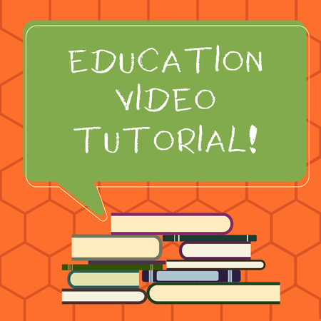 Handwriting text Education Video Tutorial. Concept meaning method of transferring knowledge through video Uneven Pile of Hardbound Books and Blank Rectangular Color Speech Bubble