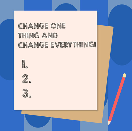 Conceptual hand writing showing Change One Thing And Change Everything. Business photo showcasing Little modifications modify all Stack of Different Pastel Color Construct Bond Paper Pencil