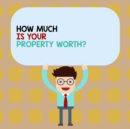 Conceptual hand writing showing How Much Is Your Property Worth question. Business photo showcasing Establish the price of properties Man Holding Above his Head Blank Rectangular Colored Board Stock fotó