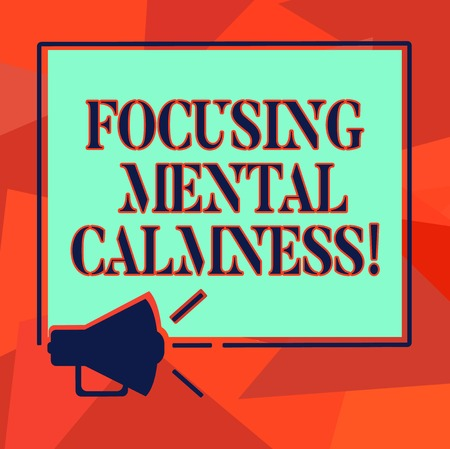 Word writing text Focusing Mental Calmness. Business concept for free the mind from agitation or any disturbance Megaphone Sound icon Outlines Blank Square Loudspeaker Text Space photo Archivio Fotografico