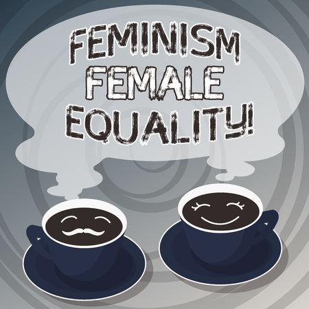 Word writing text Feminism Female Equality. Business concept for advocacy of women s is rights on equality of sexes Sets of Cup Saucer for His and Hers Coffee Face icon with Blank Steam