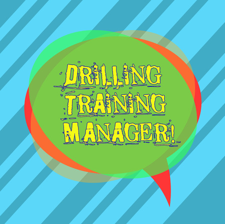 Writing note showing Drilling Training Manager. Business photo showcasing Give the staff the understanding drilling process Blank Speech Bubble photo and Stack of Transparent Circle Overlapping