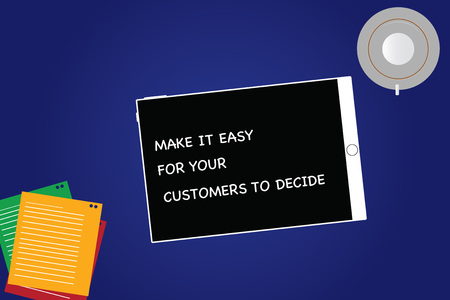 Handwriting text Make It Easy For Your Customers To Decide. Concept meaning Give clients good special options Tablet Empty Screen Cup Saucer and Filler Sheets on Blank Color Background