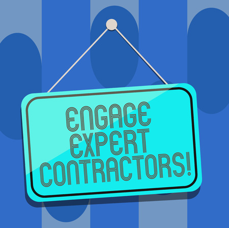 Handwriting text Engage Expert Contractors. Concept meaning Hiring skilled outworkers for a short time work Blank Hanging Color Door Window Signage with Reflection String and Tack