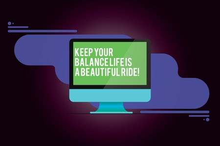 Word writing text Keep Your Balance Life Is A Beautiful Ride. Business concept for Combination of work and leisure Mounted Computer Monitor Blank Reflected Screen on Abstract Background 스톡 콘텐츠