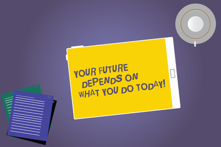 Text sign showing Your Future Depends On What You Do Today. Conceptual photo Make the right actions now Tablet Empty Screen Cup Saucer and Filler Sheets on Blank Color Background Banco de Imagens