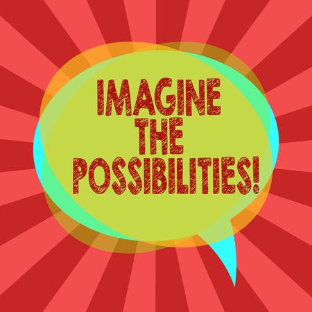 Text sign showing Imagine The Possibilities. Conceptual photo sense that something is able to happen soon Blank Speech Bubble photo and Stack of Transparent Circle Overlapping Stock Photo