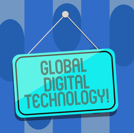 Handwriting text Global Digital Technology. Concept meaning Digitized information in the form of numeric code Blank Hanging Color Door Window Signage with Reflection String and Tack