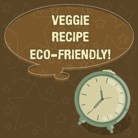 Handwriting text writing Veggie Recipe Eco Friendly. Concept meaning Living Green Vegan diet Using organic ingredients Blank Color Thought Speech Bubble with Outline and Alarm Clock photo