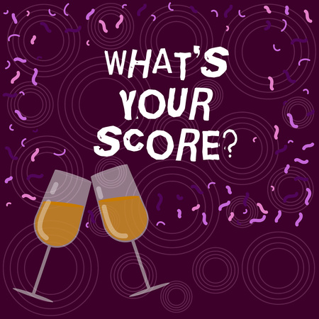 Writing note showing What S Is Your Scorequestion. Business photo showcasing asking about the real facts of a situation Filled Wine Glass for Celebration with Scattered Confetti photo