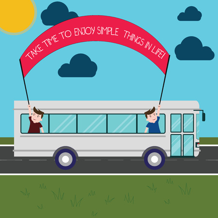 Word writing text Take Time To Enjoy Simple Things In Life. Business concept for Have moment of leisure get inspired Two Kids Inside School Bus Holding Out Banner with Stick on a Day Trip