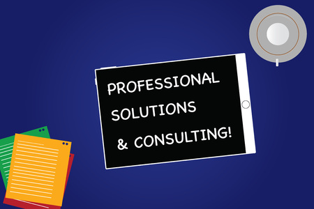 Handwriting text Professional Solutions And Consulting. Concept meaning Business strategy good services Tablet Empty Screen Cup Saucer and Filler Sheets on Blank Color Background