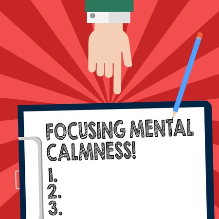 Handwriting text writing Focusing Mental Calmness. Concept meaning free the mind from agitation or any disturbance Hu analysis Hand Pointing Down to Clipboard with Blank Bond Paper and Pencil