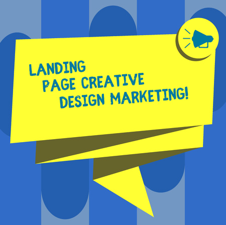 Handwriting text Landing Page Creative Design Marketing. Concept meaning Homepage advertising social media Folded 3D Ribbon Sash Megaphone Speech Bubble photo for Celebration