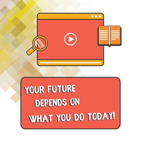 Word writing text Your Future Depends On What You Do Today. Business concept for Make the right actions now Tablet Video Player Uploading Downloading and Magnifying Glass Text Space