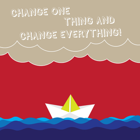 Word writing text Change One Thing And Change Everything. Business concept for Little modifications modify all Wave Heavy Clouds and Paper Boat Seascape Scene photo Blank Copy Space