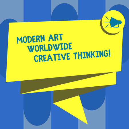 Handwriting text Modern Art Worldwide Creative Thinking. Concept meaning Creativity artistic expressions Folded 3D Ribbon Sash Megaphone Speech Bubble photo for Celebration