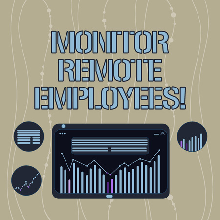 Handwriting text Monitor Remote Employees. Concept meaning Tracking the time spend by virtual employees Digital Combination of Column Line Data Graphic Chart on Tablet Screen