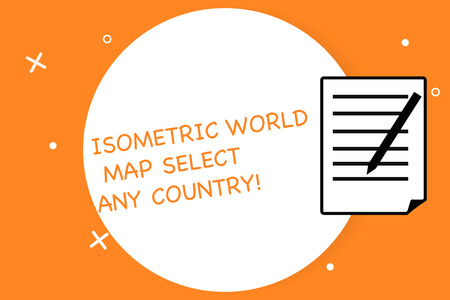 Handwriting text writing Isometric World Map Select Any Country. Concept meaning gps global positioning modern device Sheet of Pad Paper with Lines and Margin Ballpoint Pen on top Flip corner