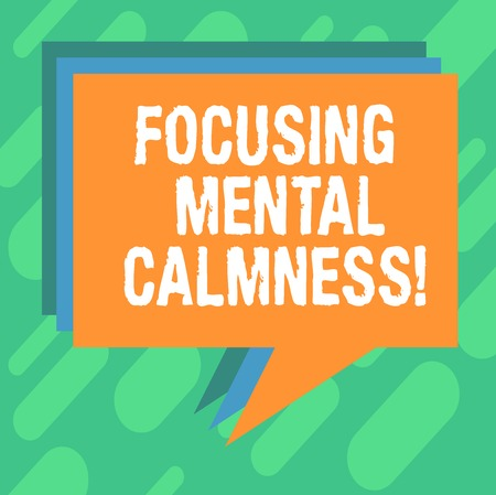 Conceptual hand writing showing Focusing Mental Calmness. Business photo showcasing free the mind from agitation or any disturbance Stack of Speech Bubble Different Color Piled Text Balloon Archivio Fotografico