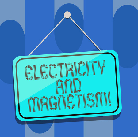 Handwriting text Electricity And Magnetism. Concept meaning Embodies a single core electromagnetic force Blank Hanging Color Door Window Signage with Reflection String and Tack