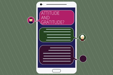 Handwriting text Attitude And Gratitudequestion. Concept meaning express thankfulness and appreciation Mobile Messenger Screen with Chat Heads and Blank Color Speech Bubbles Reklamní fotografie