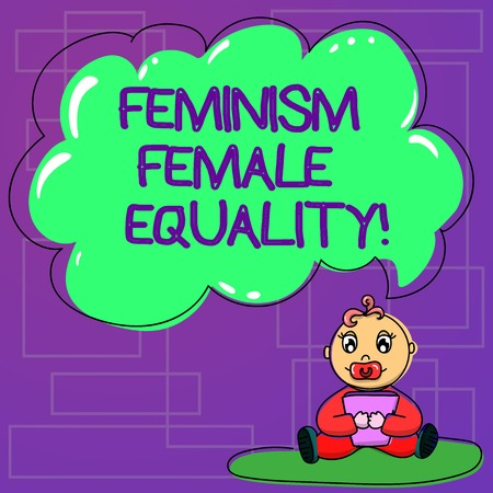 Handwriting text Feminism Female Equality. Concept meaning advocacy of women s is rights on equality of sexes Baby Sitting on Rug with Pacifier Book and Blank Color Cloud Speech Bubble Banque d'images