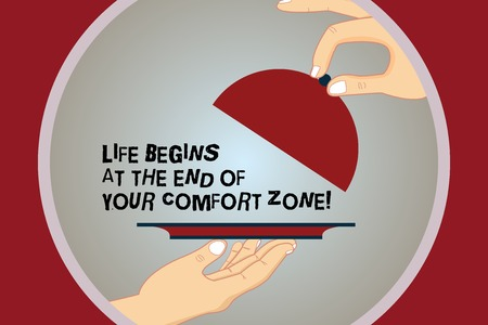 Conceptual hand writing showing Life Begins At The End Of Your Comfort Zone. Business photo text Make changes evolve grow Hu analysis Hands Serving Tray Platter and Lifting the Lid