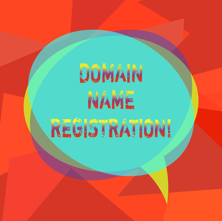Text sign showing Domain Name Registration. Conceptual photo process of reserving a name on the Internet Blank Speech Bubble photo and Stack of Transparent Circle Overlapping