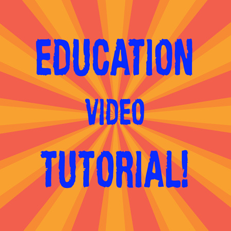 Handwriting text Education Video Tutorial. Concept meaning method of transferring knowledge through video Sunburst photo Two Tone Rays Explosion Effect for Poster Announcement