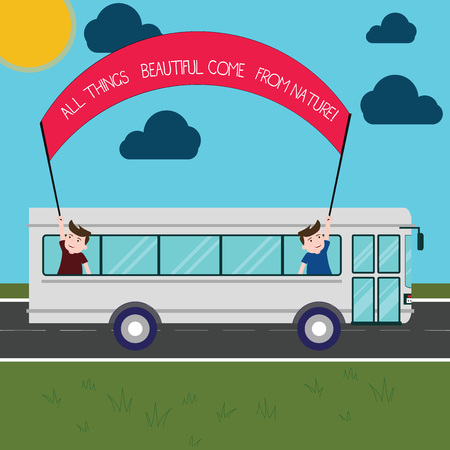 Word writing text All Things Beautiful Come From Nature. Business concept for Natural things are the prettiest Two Kids Inside School Bus Holding Out Banner with Stick on a Day Trip