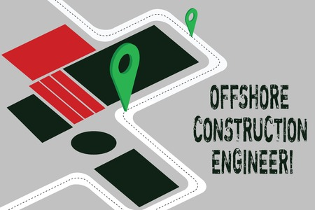 Word writing text Offshore Construction Engineer. Business concept for Oversee the facility in a marine environment Road Map Navigation Marker 3D Locator Pin for Direction Route Advisory 写真素材
