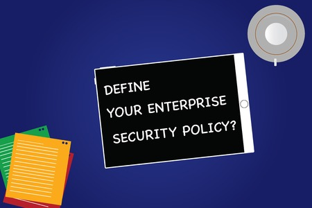 Handwriting text Define Your Enterprise Security Policy. Concept meaning Establish business safety controls Tablet Empty Screen Cup Saucer and Filler Sheets on Blank Color Background