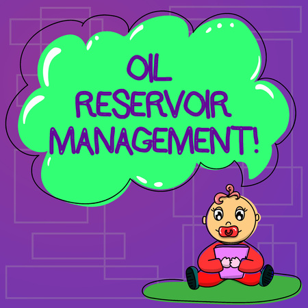 Handwriting text Oil Reservoir Management. Concept meaning analysisaging the recovery of natural gas from rock Baby Sitting on Rug with Pacifier Book and Blank Color Cloud Speech Bubble