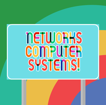 Conceptual hand writing showing Networks Computer Systems. Business photo showcasing Devices link together to facilitate communication Blank Outdoor Color Signpost photo with Two leg and Outline