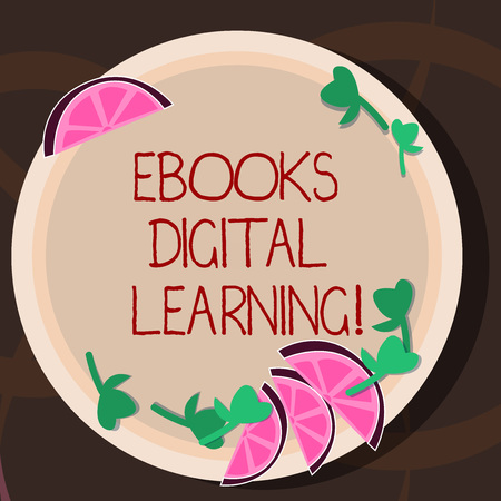 Conceptual hand writing showing Ebooks Digital Learning. Business photo showcasing book publication made available in digital form Cutouts of Sliced Lime Wedge and Herb Leaves on Color Plate