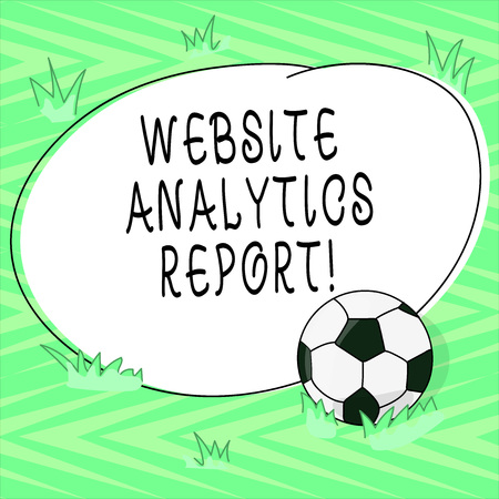 Text sign showing Website Analytics Report. Conceptual photo procedures used to optimize the rank of the website Soccer Ball on the Grass and Blank Outlined Round Color Shape photo