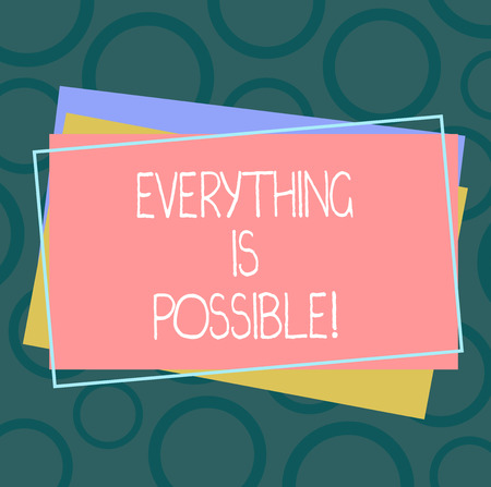 Handwriting text Everything Is Possible. Concept meaning we cannot predict with any certainty what will happen Pile of Blank Rectangular Outlined Different Color Construction Paper