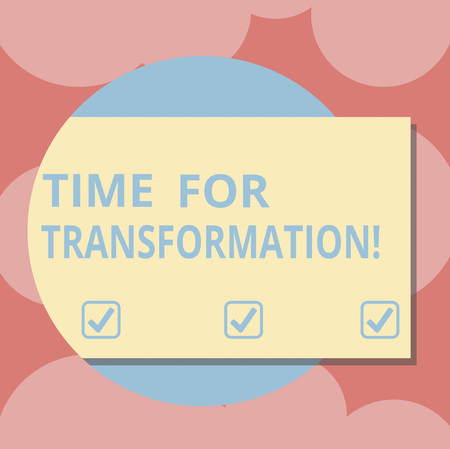 Writing note showing Time For Transformation. Business photo showcasing Phase for dramatic change in form or appearance Rectangular Color Shape with Shadow Coming Out from a Circle