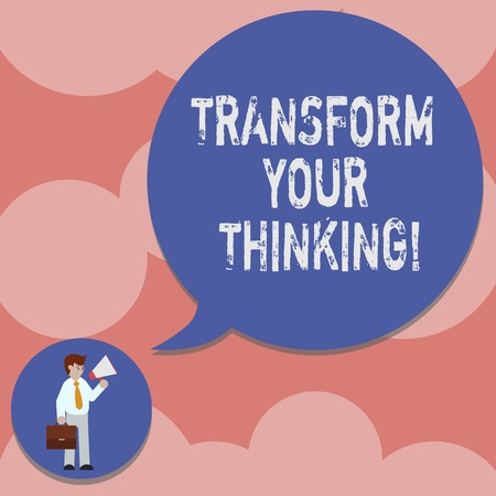 Writing note showing Transform Your Thinking. Business photo showcasing Change your mind or thoughts towards things Man in Necktie Carrying Briefcase Holding Megaphone Speech Bubble
