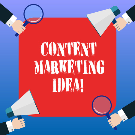 Handwriting text Content Marketing Idea. Concept meaning focused on creating and distributing valuable content Hu analysis Hands Each Holding Magnifying Glass and Megaphone on 4 Corners