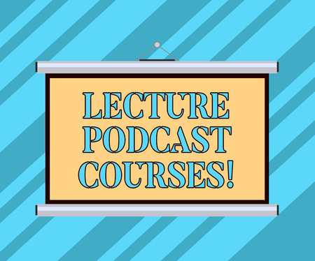 Text sign showing Lecture Podcast Courses. Conceptual photo the online distribution of recorded lecture material Blank Portable Wall Hanged Projection Screen for Conference Presentation